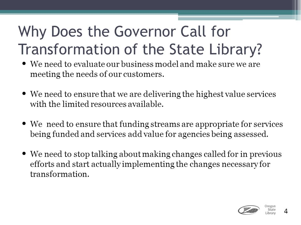 Why Does the Governor Call for Transformation of the State Library