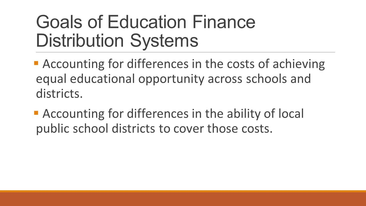 Goals of Education Finance Distribution Systems