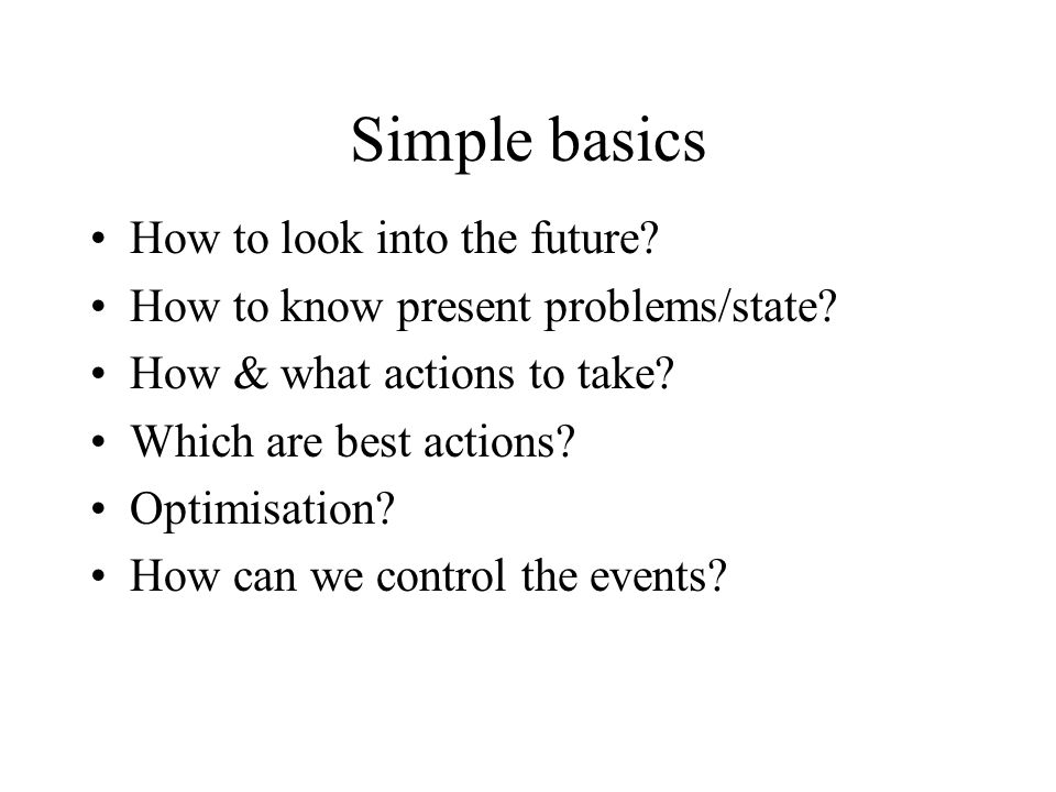 Simple basics How to look into the future