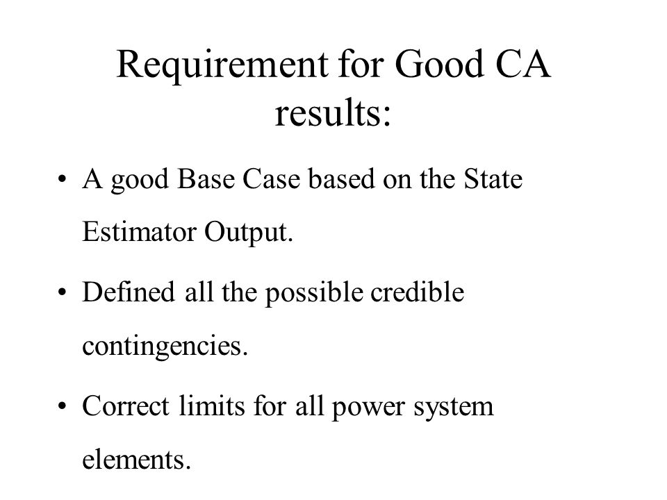 Requirement for Good CA results: