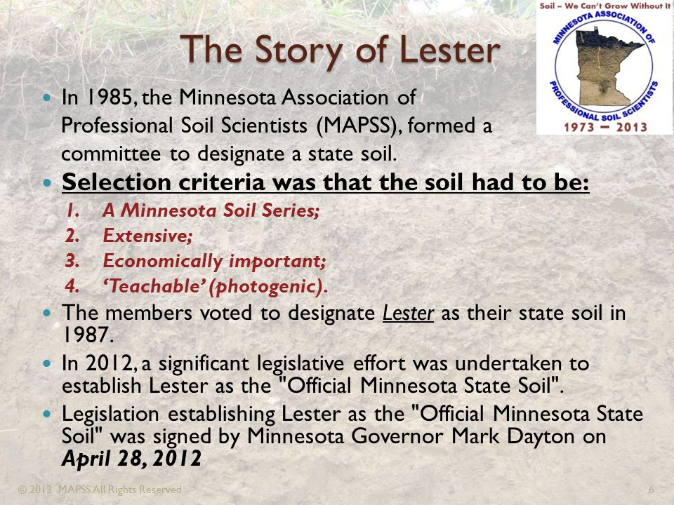 The Story of Lester Selection criteria was that the soil had to be: