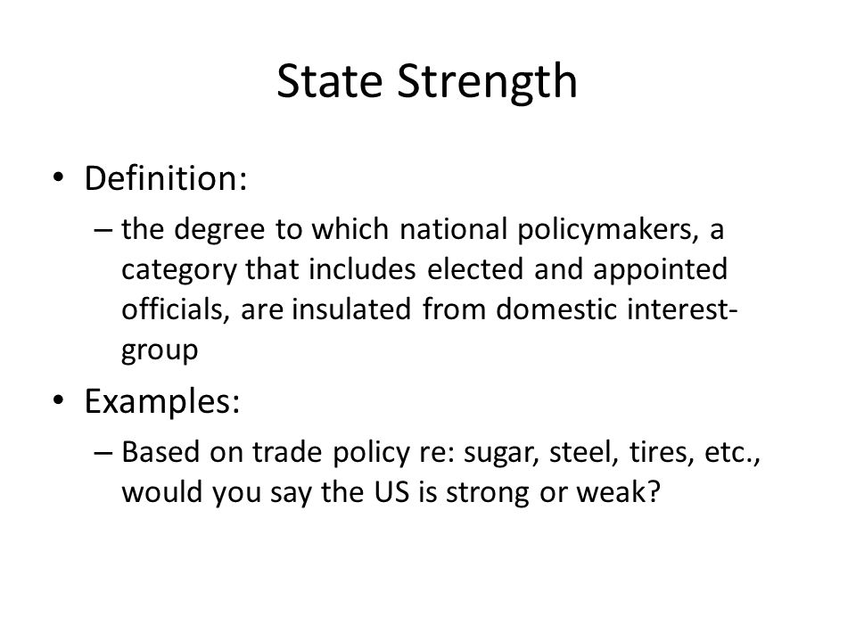 State Strength Definition: Examples: