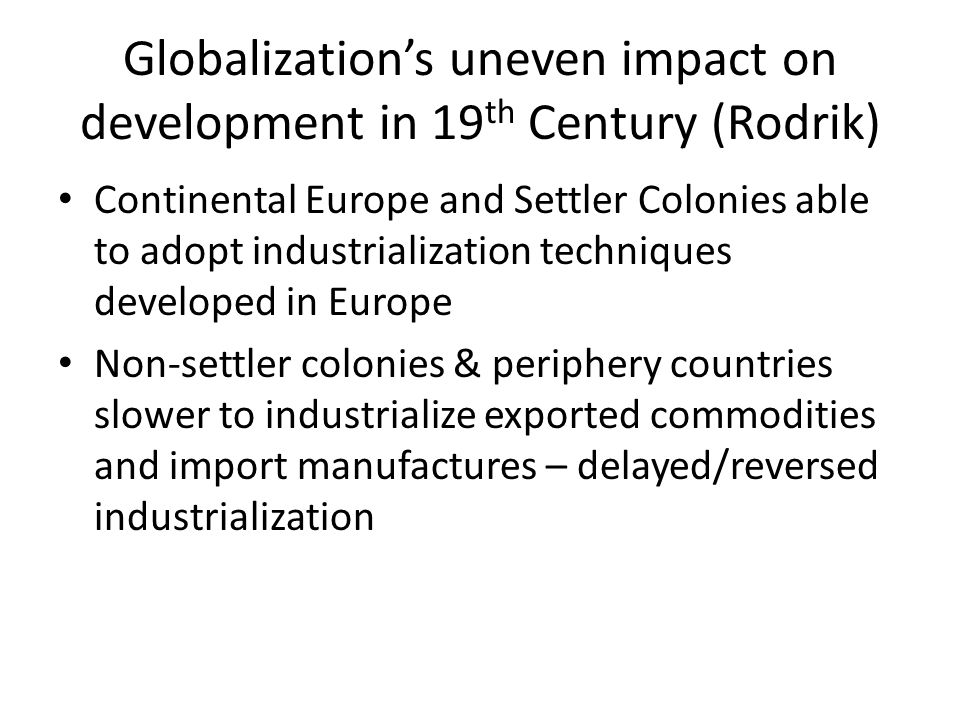Globalization's uneven impact on development in 19th Century (Rodrik)