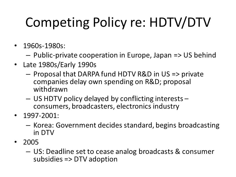 Competing Policy re: HDTV/DTV