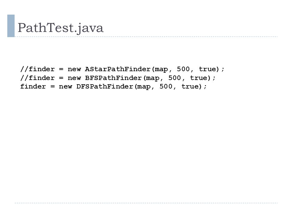 PathTest.java //finder = new AStarPathFinder(map, 500, true);