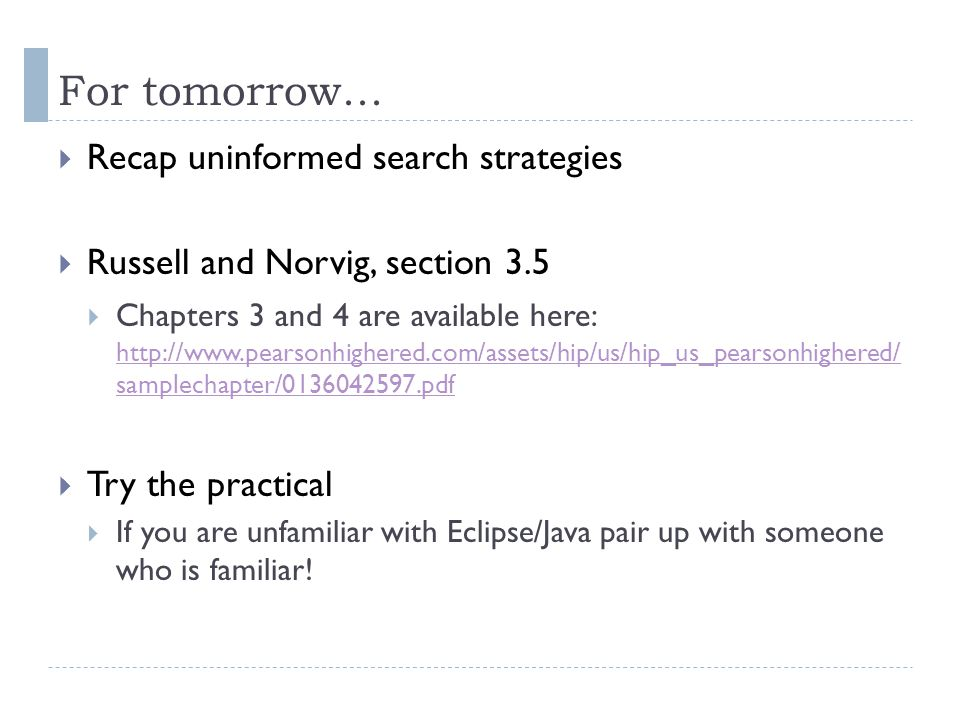 For tomorrow... Recap uninformed search strategies