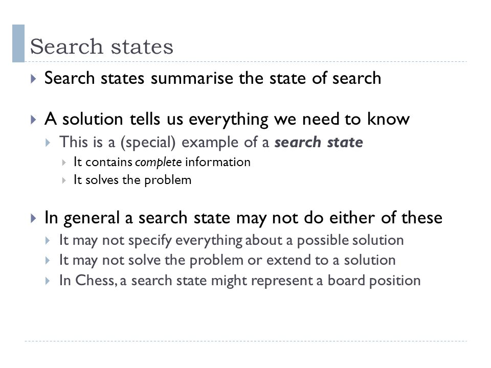 Search states Search states summarise the state of search