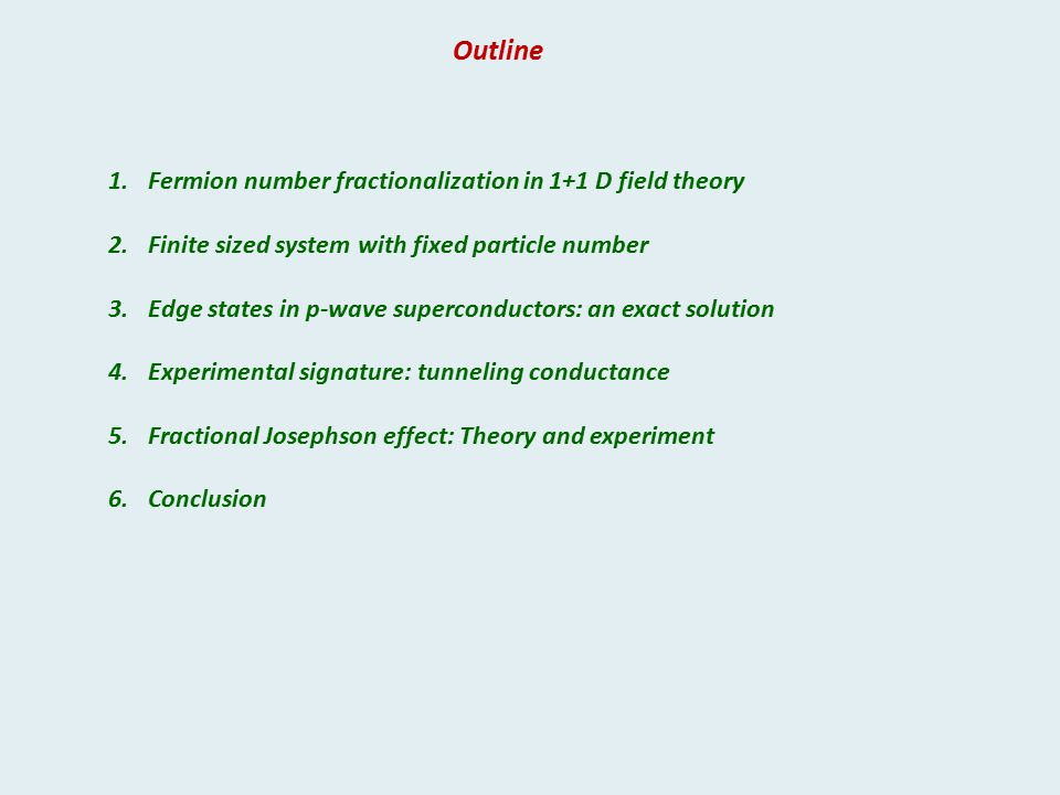 Outline Fermion number fractionalization in 1+1 D field theory