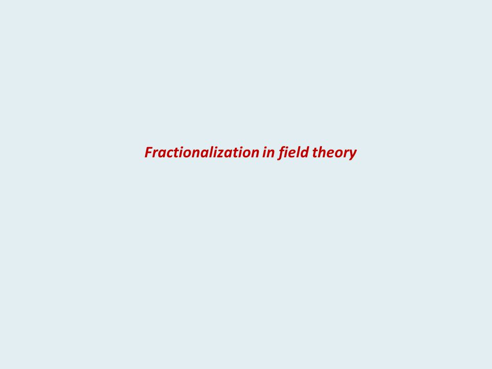 Fractionalization in field theory