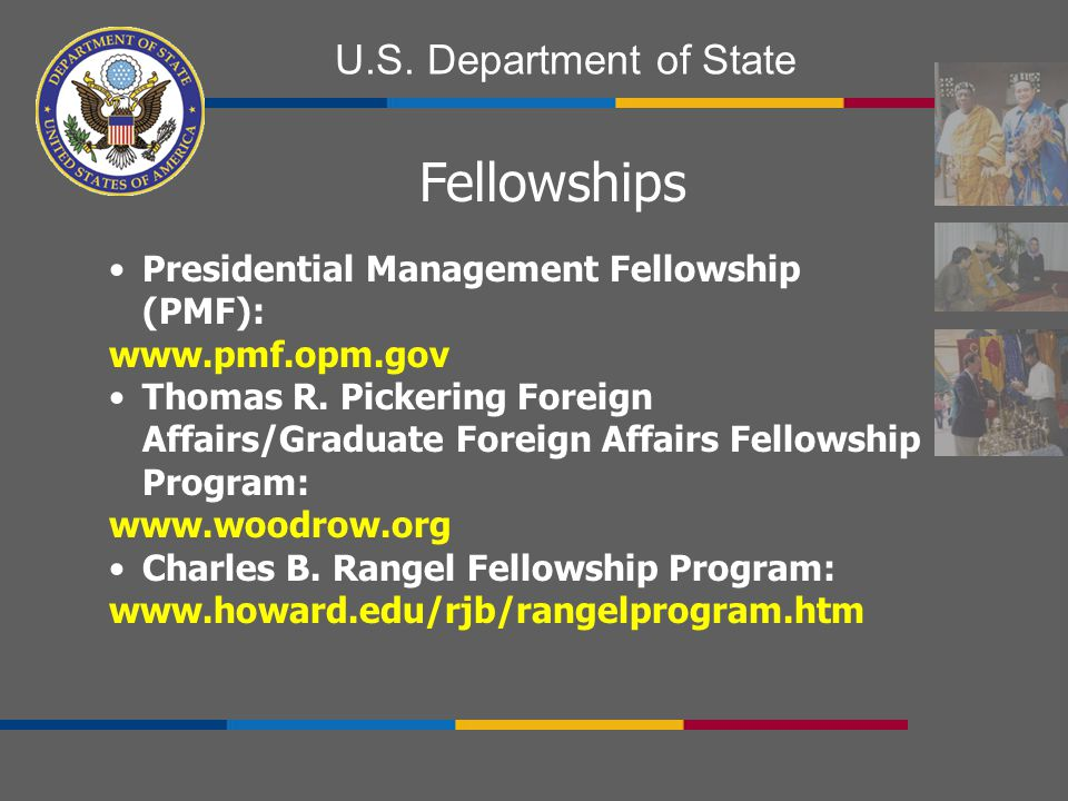 Fellowships Presidential Management Fellowship (PMF): www.pmf.opm.gov