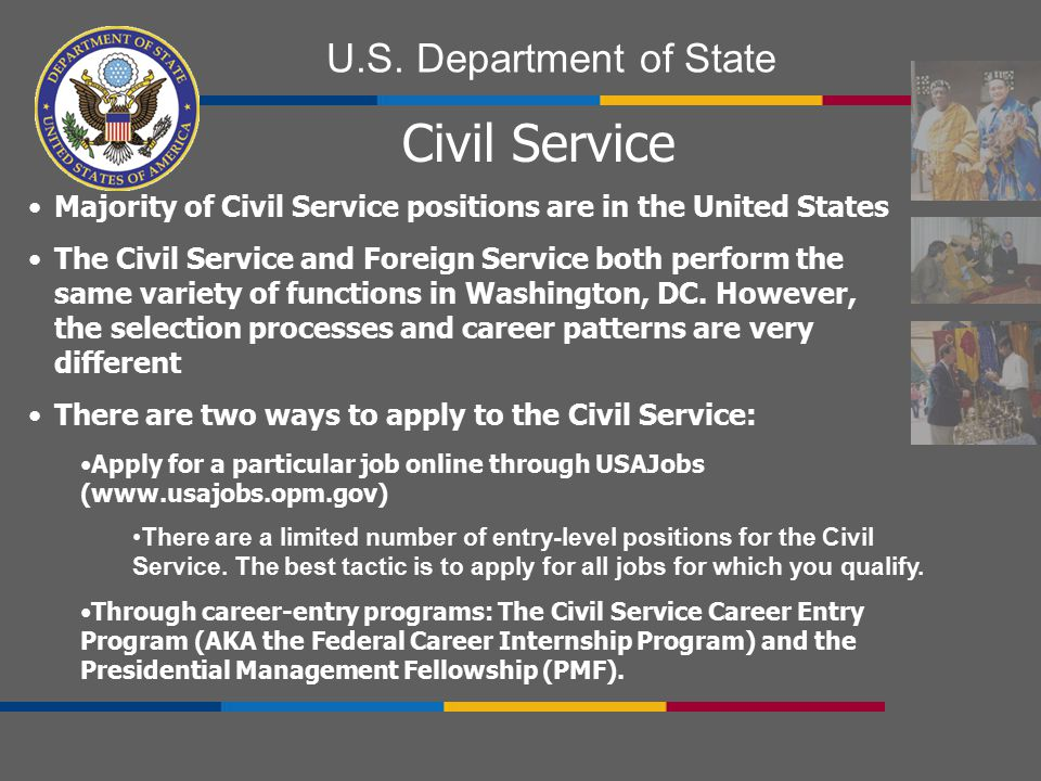 Civil Service Majority of Civil Service positions are in the United States.
