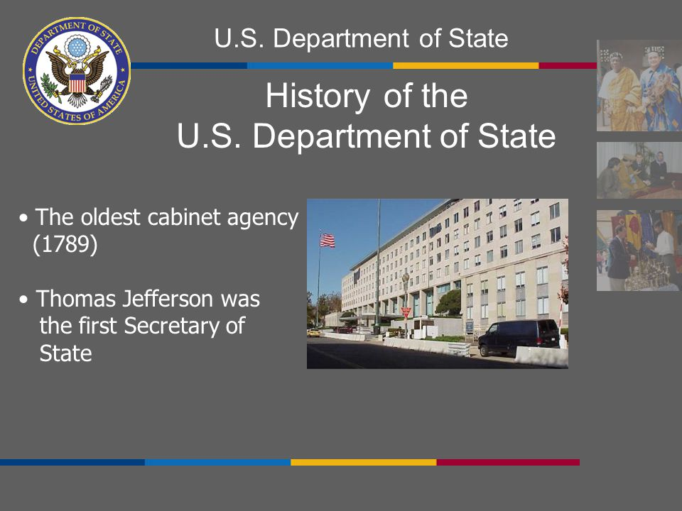 History of the U.S. Department of State The oldest cabinet agency