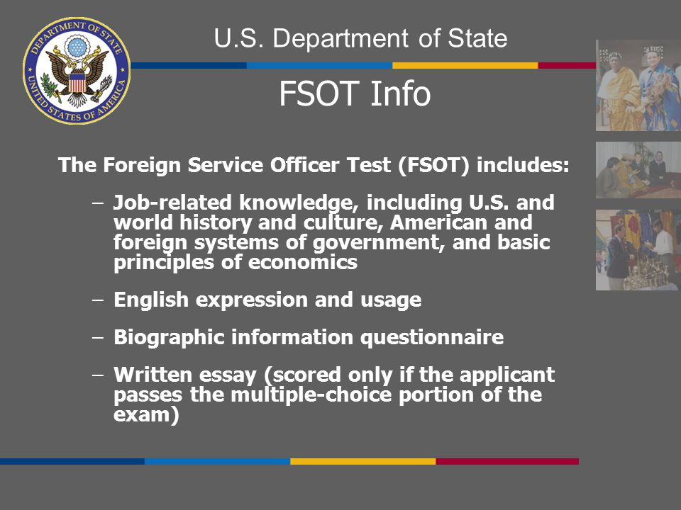 FSOT Info The Foreign Service Officer Test (FSOT) includes: