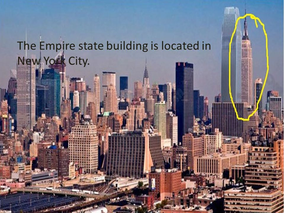 The Empire state building is located in New York City.