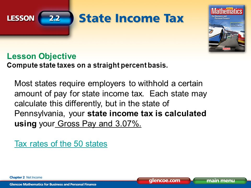 Lesson Objective Compute state taxes on a straight percent basis.