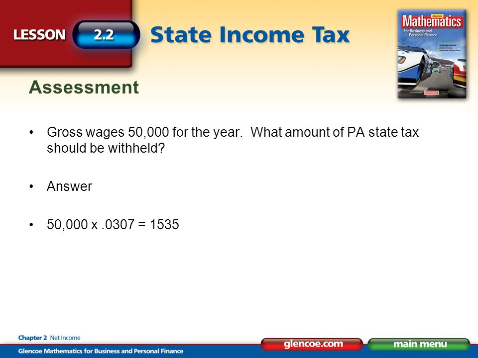 Assessment Gross wages 50,000 for the year. What amount of PA state tax should be withheld Answer.
