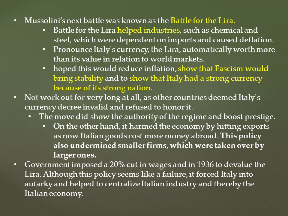 Mussolini's next battle was known as the Battle for the Lira.