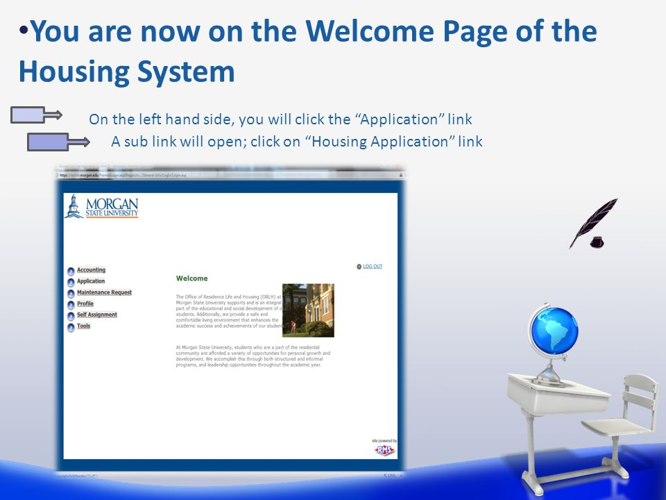 You are now on the Welcome Page of the Housing System