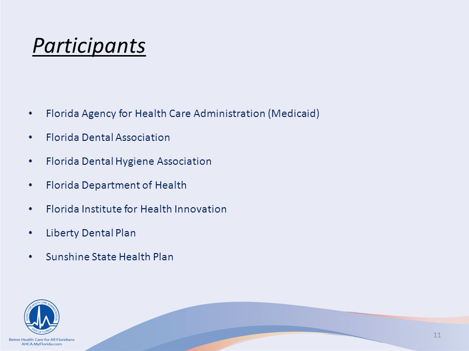 Participants Florida Agency for Health Care Administration (Medicaid)