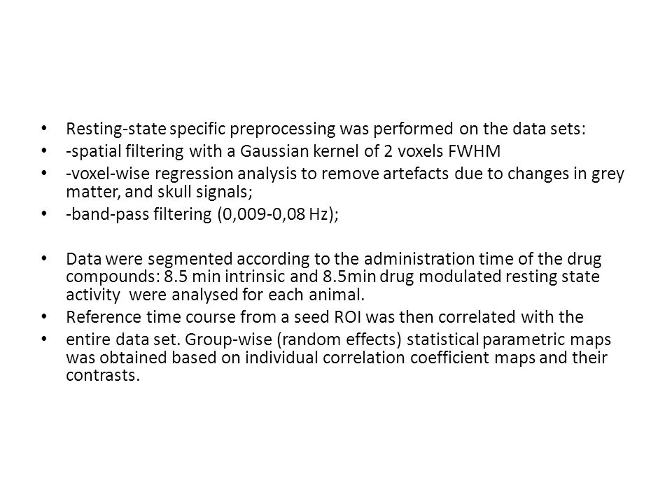 Resting-state specific preprocessing was performed on the data sets: