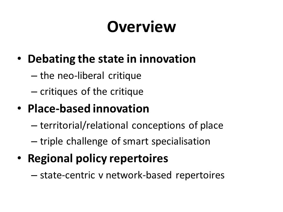 Overview Debating the state in innovation Place-based innovation