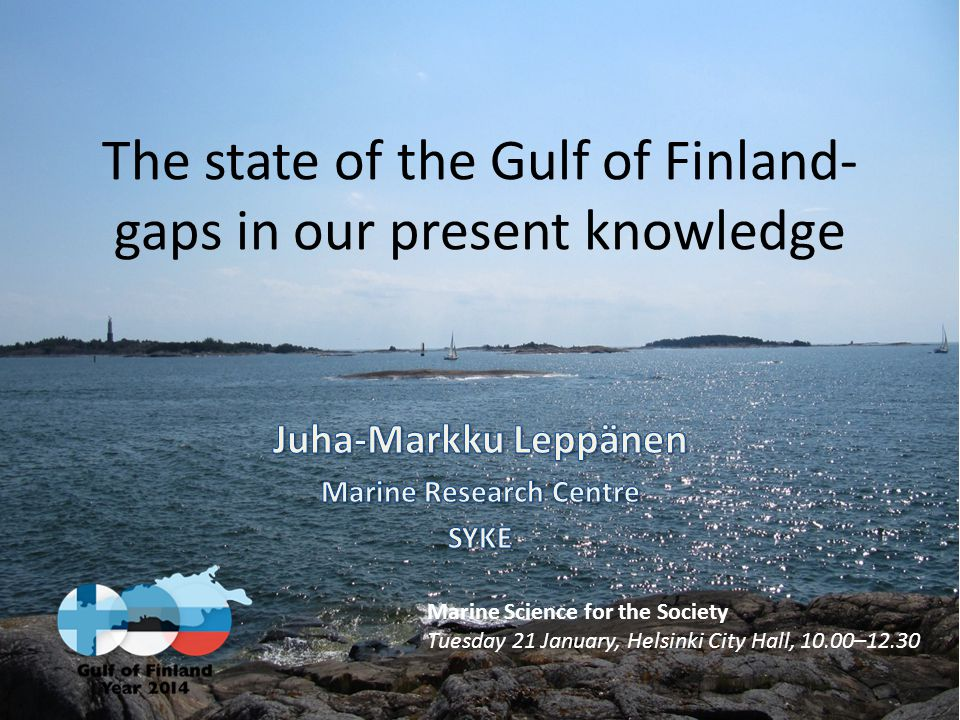 The state of the Gulf of Finland- gaps in our present knowledge