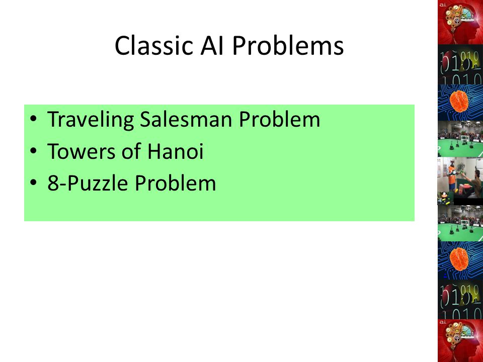 Classic AI Problems Traveling Salesman Problem Towers of Hanoi
