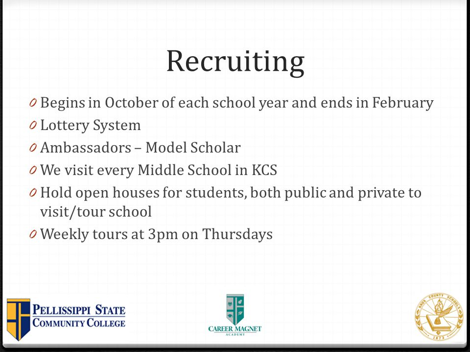 Recruiting Begins in October of each school year and ends in February