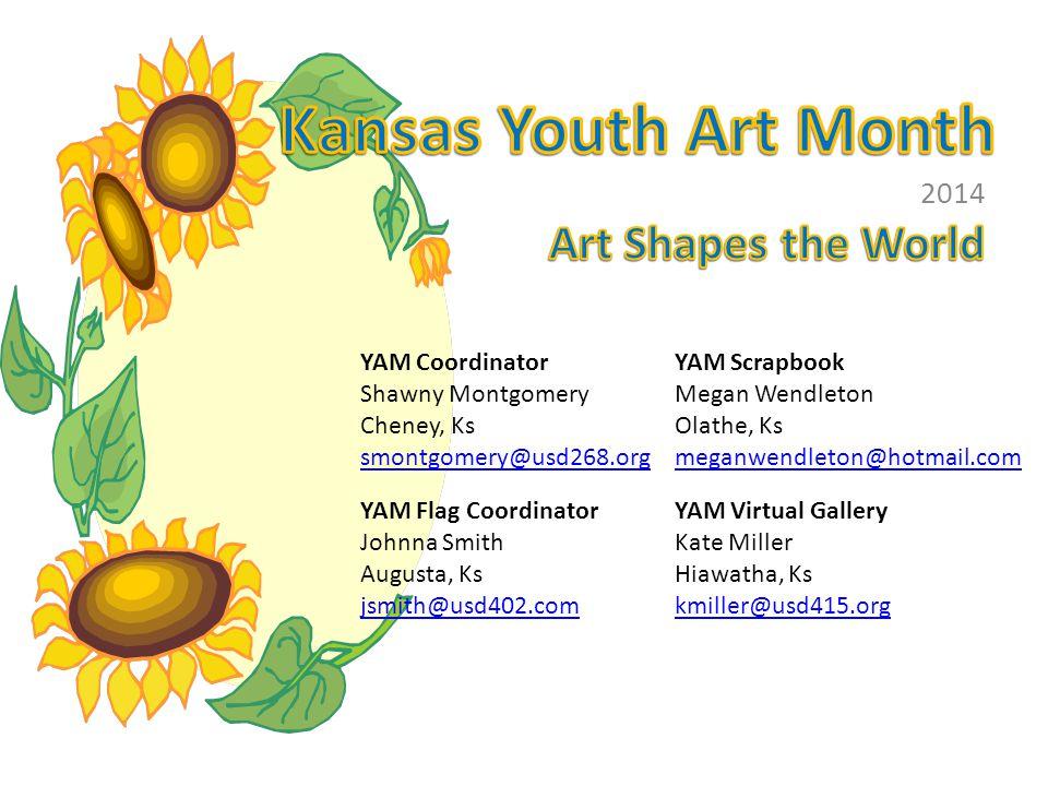 Kansas Youth Art Month Art Shapes the World 2014 YAM Coordinator