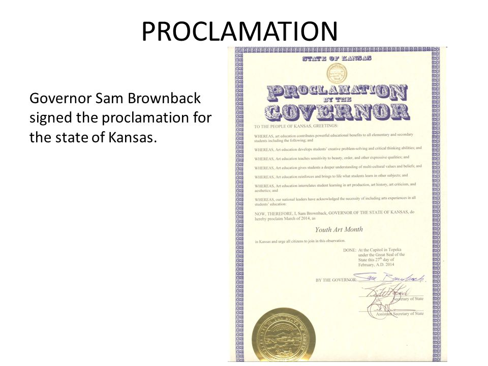 PROCLAMATION Governor Sam Brownback signed the proclamation for the state of Kansas.