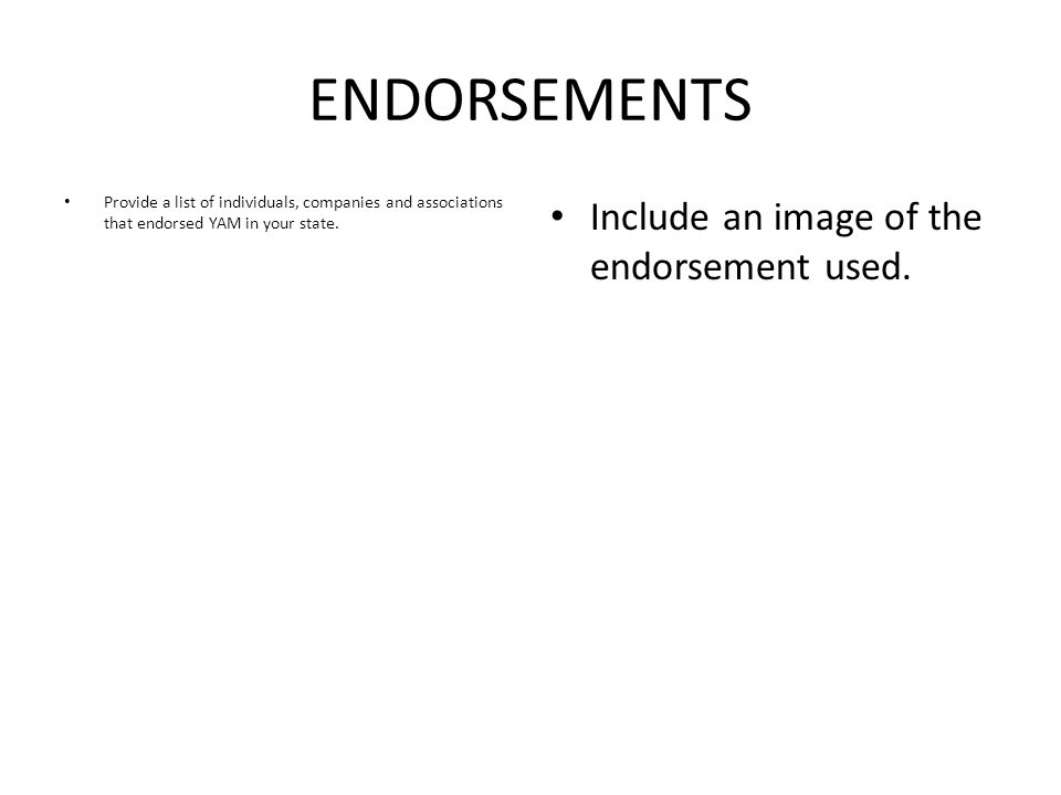 ENDORSEMENTS Include an image of the endorsement used.