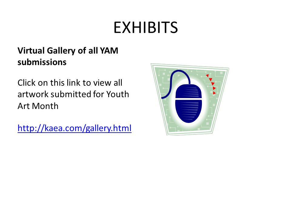 EXHIBITS Virtual Gallery of all YAM submissions