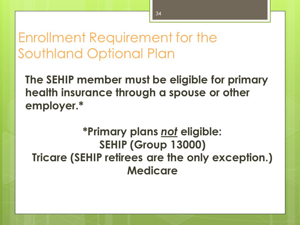 Enrollment Requirement for the Southland Optional Plan