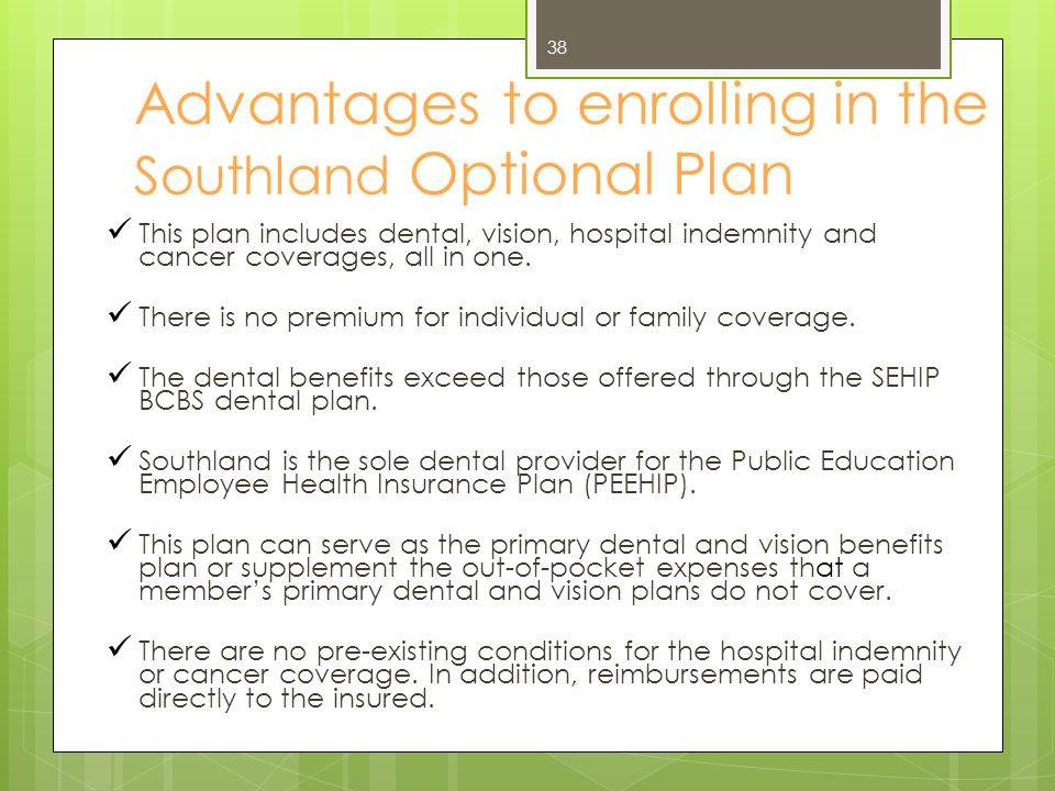 Advantages to enrolling in the Southland Optional Plan