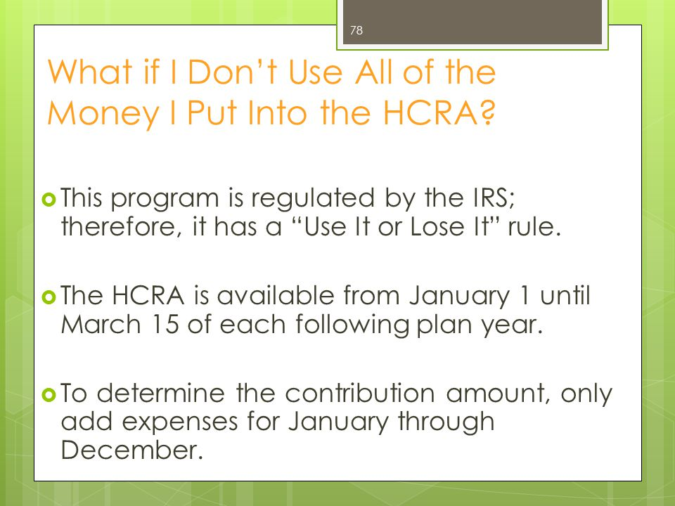 What if I Don't Use All of the Money I Put Into the HCRA