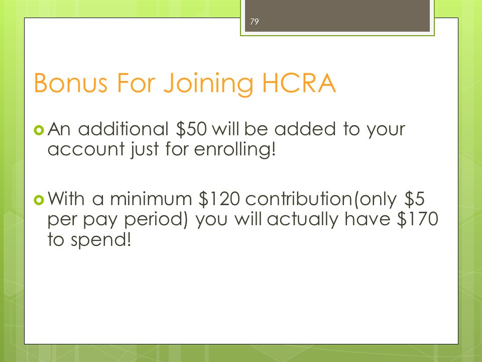 Bonus For Joining HCRA An additional $50 will be added to your account just for enrolling!
