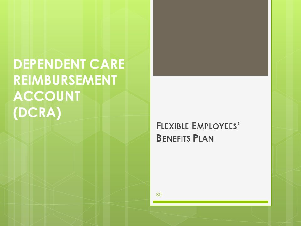 Dependent Care Reimbursement Account (DCRA)