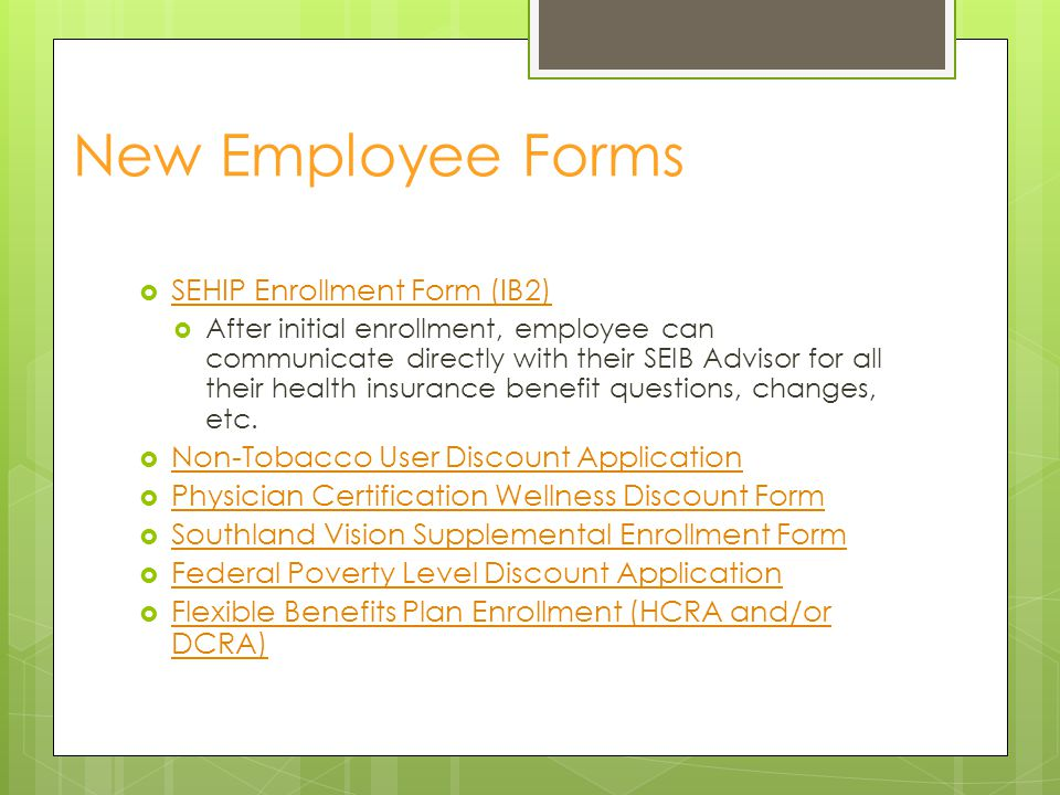 New Employee Forms SEHIP Enrollment Form (IB2)
