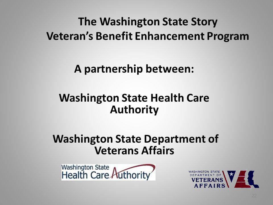 The Washington State Story Veteran's Benefit Enhancement Program