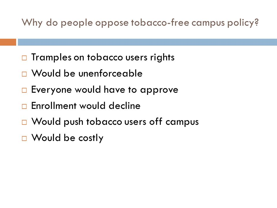 Why do people oppose tobacco-free campus policy
