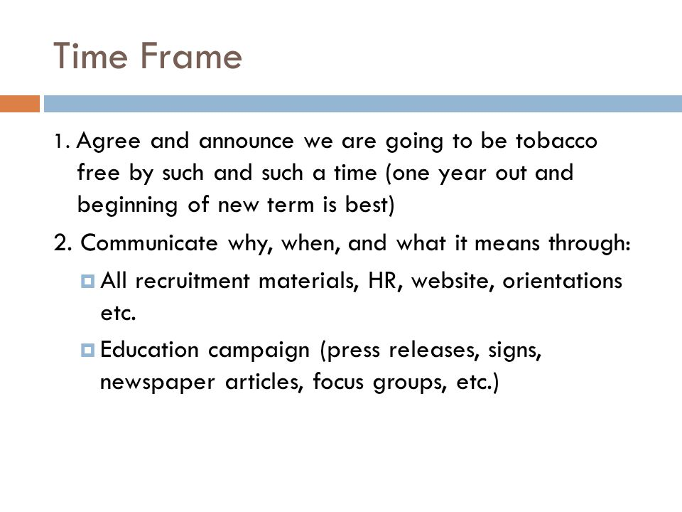 Time Frame 2. Communicate why, when, and what it means through: