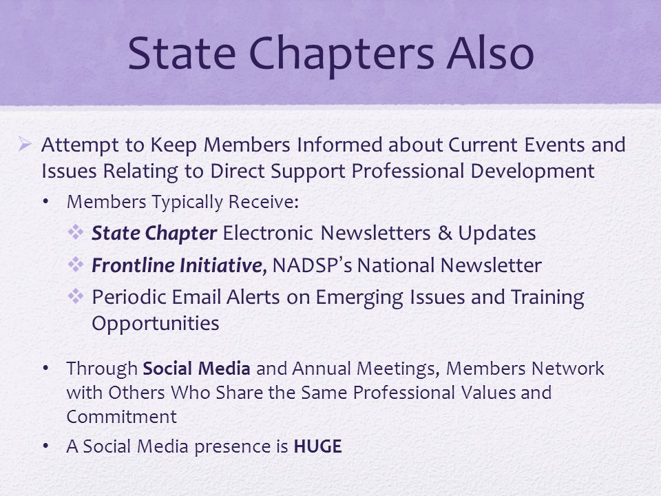 State Chapters Also Attempt to Keep Members Informed about Current Events and Issues Relating to Direct Support Professional Development.