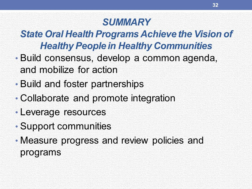 SUMMARY State Oral Health Programs Achieve the Vision of Healthy People in Healthy Communities