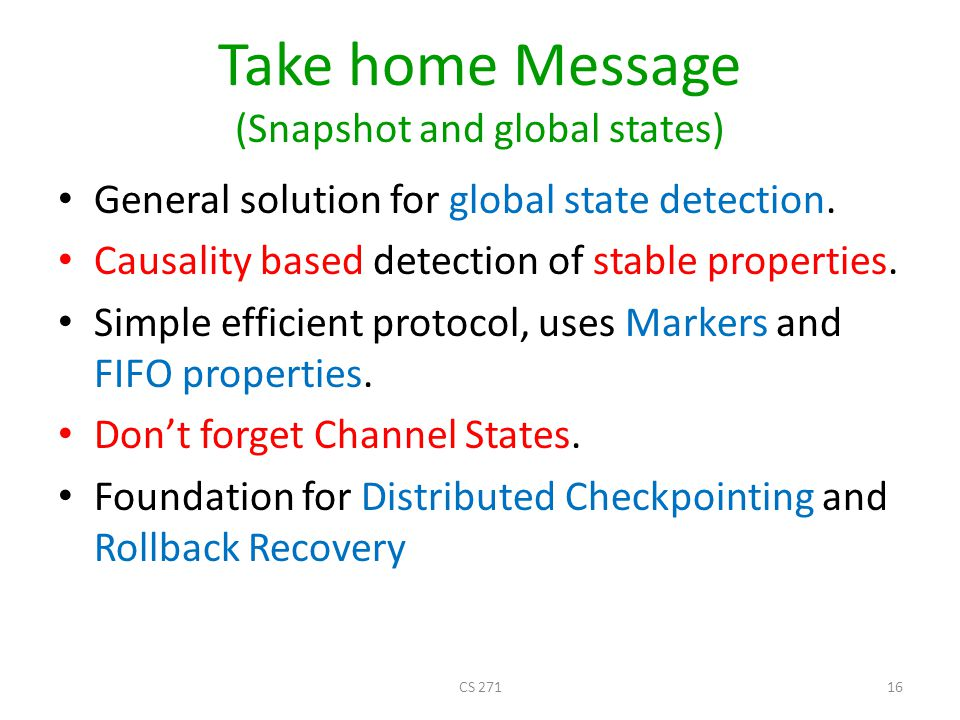 Take home Message (Snapshot and global states)