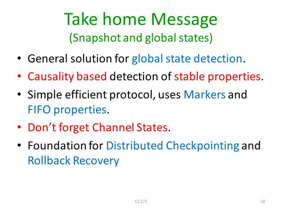 Take home Message (Snapshot and global states)