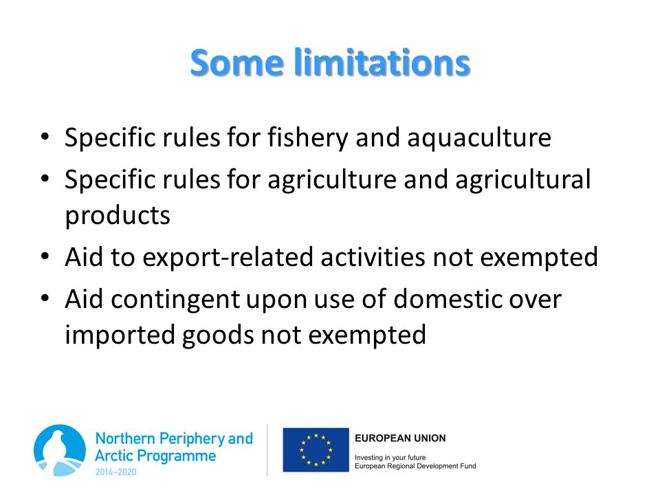 Some limitations Specific rules for fishery and aquaculture