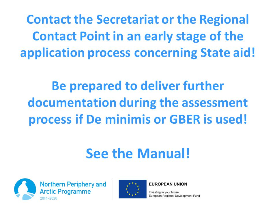 Contact the Secretariat or the Regional Contact Point in an early stage of the application process concerning State aid.