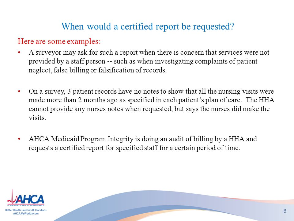 When would a certified report be requested