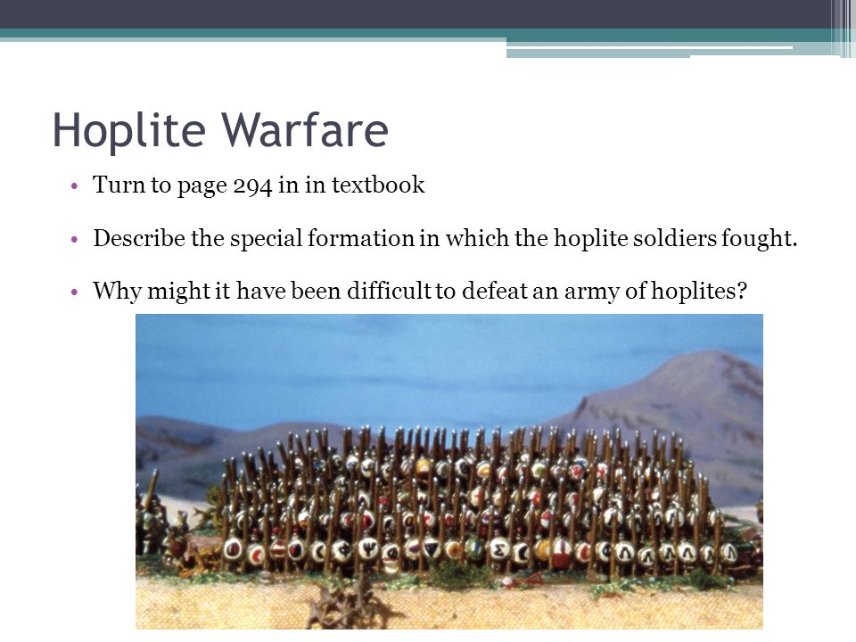 Hoplite Warfare Turn to page 294 in in textbook