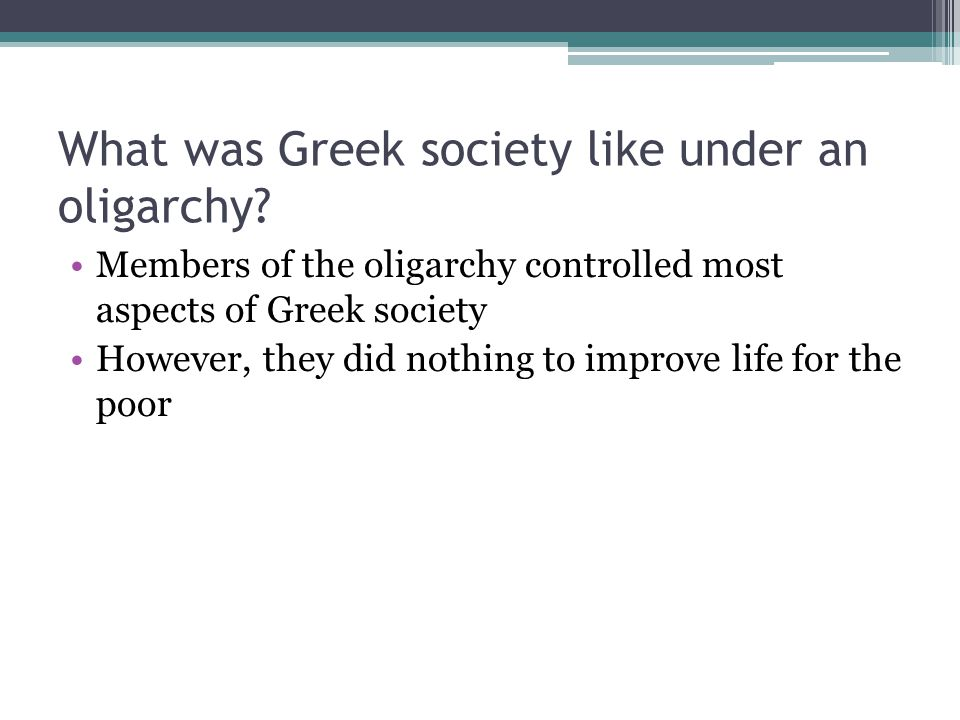 What was Greek society like under an oligarchy
